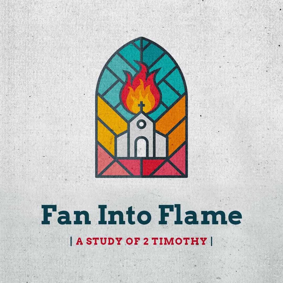 Fan Into Flame Sermon Series