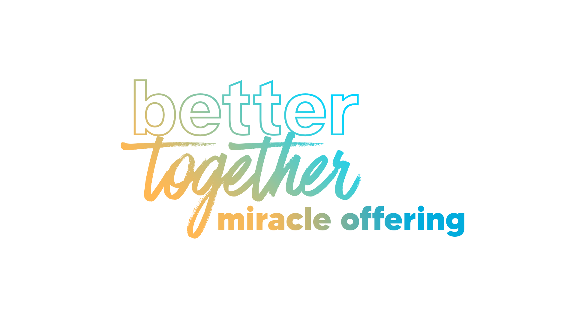 Better Together Miracle Offering 2021